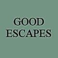 Good Escapes